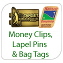 Money Clips - Pins - Badges